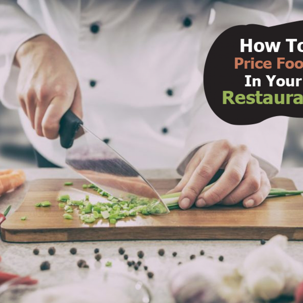 How To Price Food In Your Restaurant