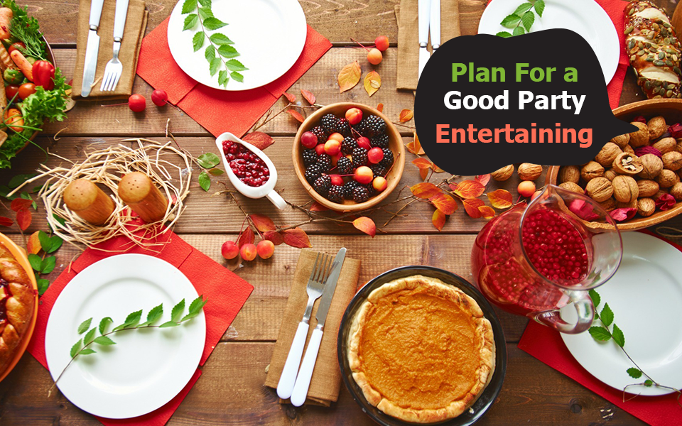 Plan For a Good Party Entertaining